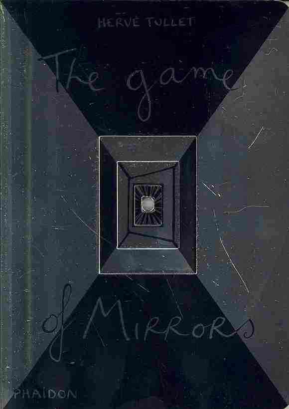 The Game of Mirrors By Tullet, Herv?
